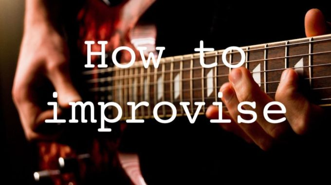 Online Guitar School How to Improvise on the guitar